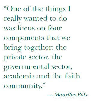"""One of the things I really wanted to do was focus on four components that we bring together: the private sector, the governmental sector, academia and the faith community.""— Marcellus Pitts"
